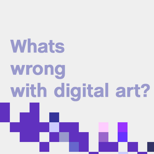 Whatswrongwithdigital